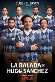 Club de Cuervos : La Balada de Hugo Sánchez Temporada 1 [Latino]