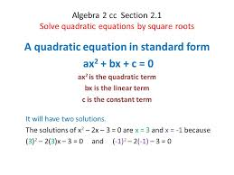 algebra 2 cc section 2 1 solve quadratic equations by square roots a quadratic equation in standard