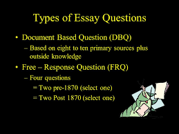 the essay question types of essay questions document based  2 types