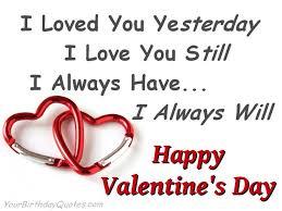 happy valentine s day i love you. Contemporary Happy I Loved You Yesterday Love StillHappy Valentineu0027s Day Throughout Happy Valentine S Love You
