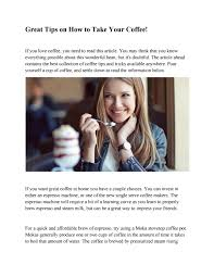 Great tips on how to take your coffee! by Twila Jensen - issuu