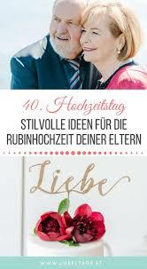 Rubinhochzeit Moderne Inspiration Zum 40 Hochzeitstag Jubeltage