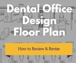 Dental Office Design Software Inspiration Dental Office Design Floor Plan How To Review And Revise