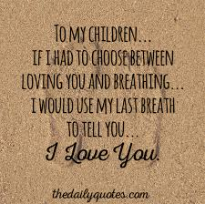 Love My Kids Quotes Inspiration Download Love Quotes For Children Ryancowan Quotes
