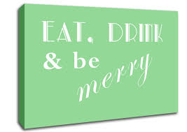 text quotes kitchen quote eat drink n be merry green canvas art on eat drink be happy wall art with eat drink be merry green text quotes canvas stretched canvas
