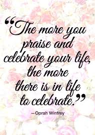 Celebrate Life Quotes Fascinating Celebrating Life Quotes Imposing Quotes To Celebrate Life Quotes 48