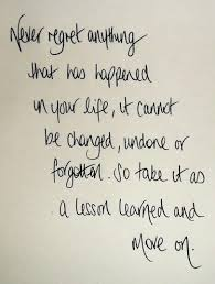 Quotes About Life And Love And Lessons Awesome Never Regret Jess Pinterest Regrets Wisdom And Lessons Learned