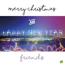 Especially for friends and family are becomes important on this day. Merry Christmas And Happy New Year Wishes For Great Friends