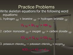 practice problems write skeleton equations for the following word equations 1 hydrogen g