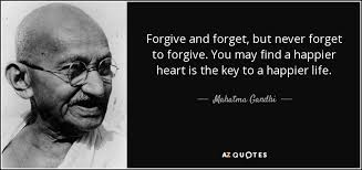 Forgive And Forget Quotes Extraordinary Mahatma Gandhi Quote Forgive And Forget But Never Forget To