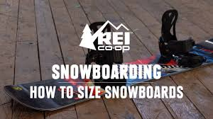 Rei Ski Size Chart Snowboard Sizing What Size Snowboard Do I Need Rei