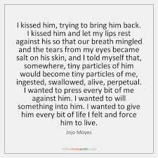 I Kissed Him Trying To Bring Him Back I Kissed Him And New Bring Him Back Quotes