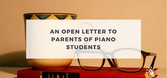 An Open Letter to Parents of Piano Students