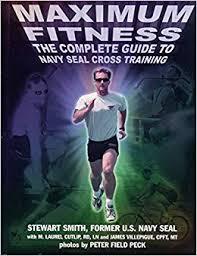 maximum fitness the plete guide to navy seal cross stewart smith m laurel cutlip ln rd james villepigue peter field peck 9781578260607