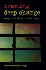 framing deep change essays on transformative social change by  framing deep change essays on transformative social change by transformative change issuu