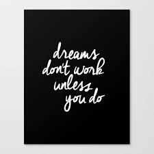 Print Home Work Dreams Dont Work Unless You Do Black And White Typography