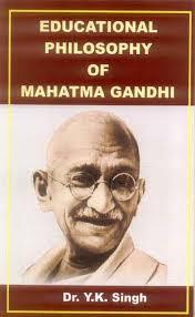 educational philosophy of mahatma gandhi by y k singh educational philosophy of mahatma gandhi