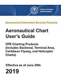 Amazon Com Aeronautical Chart Users Guide Vfr Charting