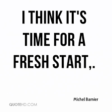 Michel Barnier Quotes QuoteHD Awesome Fresh Start Quotes