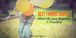Good Quotes About Life And Love And Friendship Mesmerizing Best Famous Quotes About Life Love Happiness Friendship ANNPortal