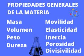 Cuáles son las propiedades generales de la materia? (Con jemplos)