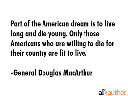 American Dream Quotes Delectable Part Of The American Dream Is To Live Long Quote