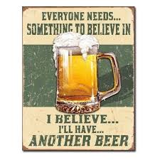 believe i ll have another beer tin sign