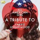 All American Girl: A Tribute to Carrie Underwood