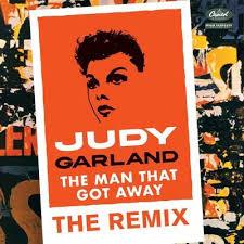 Judy Garland The Man That Got Away The Remix Billboard