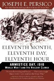 Eleventh Month, Eleventh Day, Eleventh Hour: Armistice Day, 1918 ...