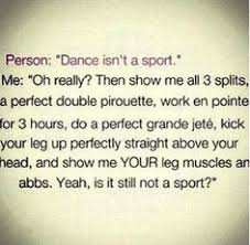 people always say dance isn t a sport but this really proves how  i hate when people tell me that dance is not a sport