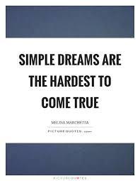 Simple Dream Quotes Best Of Come TRUE Quotes Come TRUE Sayings Come TRUE Picture Quotes Page 24