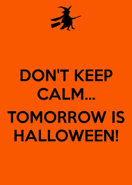 dont keep calm halloween is tomorrow