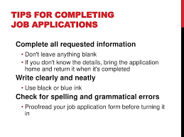 Tips For Completing Application Forms How To Complete A Job Application Ppt Download