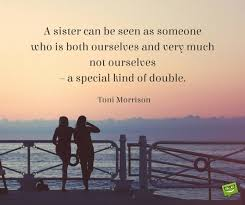 Sister Quote Simple Homage To A Relationship The Most Famous Sister Quotes