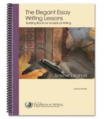 elegant essay set teacher and student everyday education the elegant essay teacher s manual will help you teach writing to middle and high school students