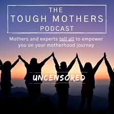 The Tough Mothers Podcast