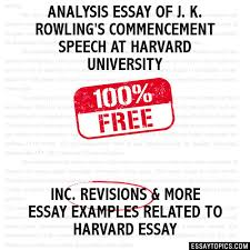essay of j k rowling s commencement speech at harvard university analysis essay of j k rowling s commencement speech at harvard university