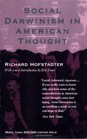 social darwinism in american thought by richard hofstadter 181251