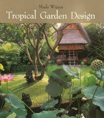 Small Picture 24 exceptional Tropical Garden Design Made Wijaya Books izvipicom