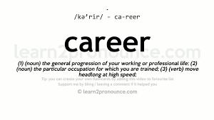 career pronunciation and definition career pronunciation and definition