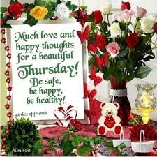 Beautiful Thursday Quotes Best of Much Love And Happy Thoughts Have A Beautiful Thursday Pictures