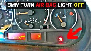 Bmw 3 Series Airbag Light How To Turn Air Bag Light Off On Bmw Airbag Light Reset