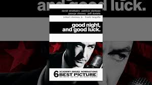 video essay good night and good luck 1 32 56