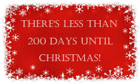 There Is Less Than 200 Days Until Christmas ...
