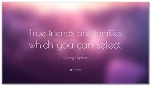 """Select Quotes Audrey Hepburn Quote """"True Friends Are Families Which You Can 51"""