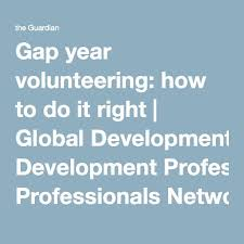 best global volunteer network ideas who was  gap year volunteering how to do it right