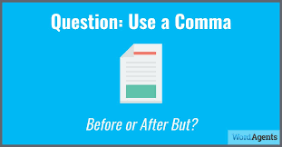 Question Use A Comma Before Or After But Word Agents