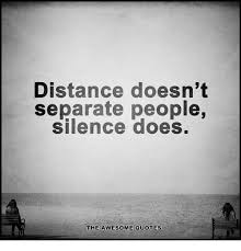 Distance Doesn't Separate People Silence Does THE AWESOME QUOTES Custom Distance Quots