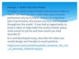 informational essay intro to prompts prompt build your own  prompt 1 build your own robot in today s world science fiction has become reality